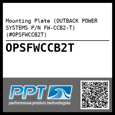 Mounting Plate (OUTBACK POWER SYSTEMS P/N FW-CCB2-T) (#OPSFWCCB2T) - Click Here to See Product Details