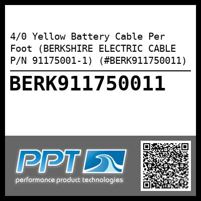4/0 Yellow Battery Cable Per Foot (BERKSHIRE ELECTRIC CABLE P/N 91175001-1) (#BERK911750011) - Click Here to See Product Details