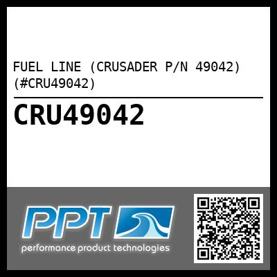 FUEL LINE (CRUSADER P/N 49042) (#CRU49042) - Click Here to See Product Details