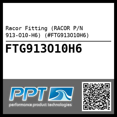 Racor Fitting (RACOR P/N 913-O10-H6) (#FTG913O10H6) - Click Here to See Product Details
