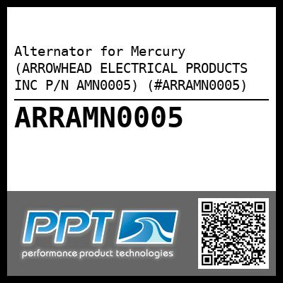Alternator for Mercury (ARROWHEAD ELECTRICAL PRODUCTS INC P/N AMN0005) (#ARRAMN0005) - Click Here to See Product Details