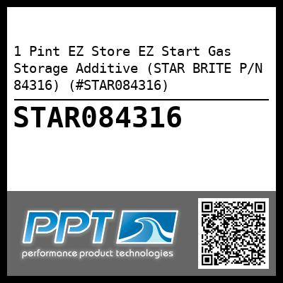 1 Pint EZ Store EZ Start Gas Storage Additive (STAR BRITE P/N 84316) (#STAR084316) - Click Here to See Product Details