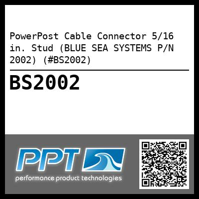 PowerPost Cable Connector 5/16 in. Stud (BLUE SEA SYSTEMS P/N 2002) (#BS2002) - Click Here to See Product Details