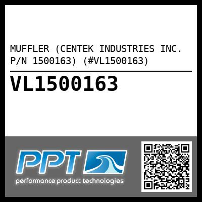 MUFFLER (CENTEK INDUSTRIES INC. P/N 1500163) (#VL1500163) - Click Here to See Product Details