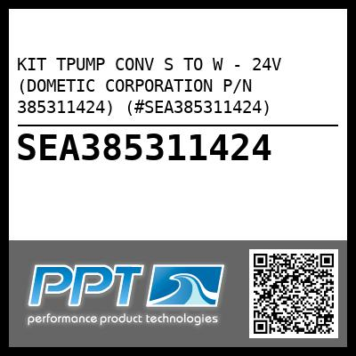 KIT TPUMP CONV S TO W - 24V (DOMETIC CORPORATION P/N 385311424) (#SEA385311424) - Click Here to See Product Details