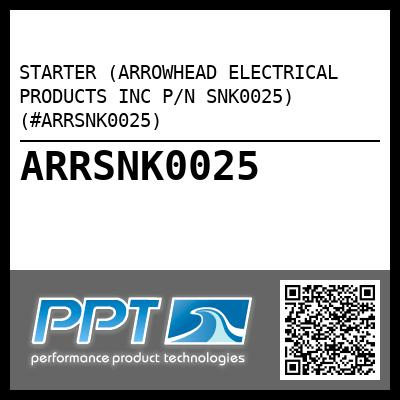 STARTER (ARROWHEAD ELECTRICAL PRODUCTS INC P/N SNK0025) (#ARRSNK0025) - Click Here to See Product Details