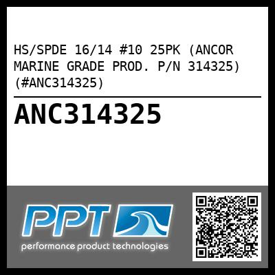 HS/SPDE 16/14 #10 25PK (ANCOR MARINE GRADE PROD. P/N 314325) (#ANC314325) - Click Here to See Product Details