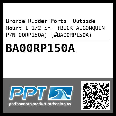 Bronze Rudder Ports  Outside Mount 1 1/2 in. (BUCK ALGONQUIN P/N 00RP150A) (#BA00RP150A) - Click Here to See Product Details