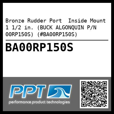 Bronze Rudder Port  Inside Mount 1 1/2 in. (BUCK ALGONQUIN P/N 00RP150S) (#BA00RP150S) - Click Here to See Product Details