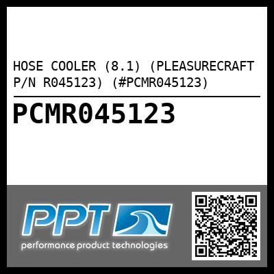HOSE COOLER (8.1) (PLEASURECRAFT P/N R045123) (#PCMR045123) - Click Here to See Product Details