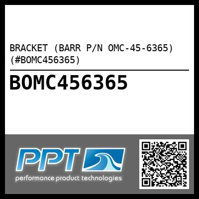 BRACKET (BARR P/N OMC-45-6365) (#BOMC456365) - Click Here to See Product Details