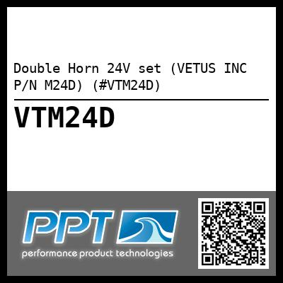 Double Horn 24V set (VETUS INC P/N M24D) (#VTM24D) - Click Here to See Product Details