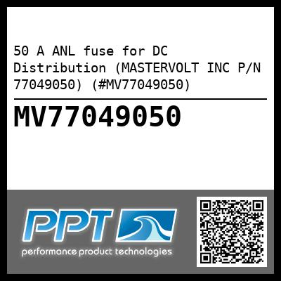 50 A ANL fuse for DC Distribution (MASTERVOLT INC P/N 77049050) (#MV77049050) - Click Here to See Product Details