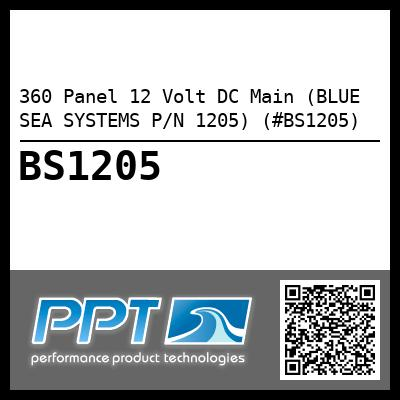 360 Panel 12 Volt DC Main (BLUE SEA SYSTEMS P/N 1205) (#BS1205) - Click Here to See Product Details
