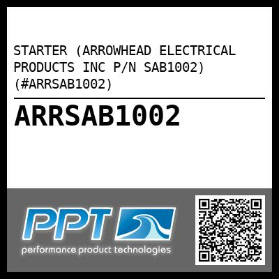 STARTER (ARROWHEAD ELECTRICAL PRODUCTS INC P/N SAB1002) (#ARRSAB1002) - Click Here to See Product Details