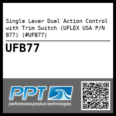Single Lever Dual Action Control with Trim Switch (UFLEX USA P/N B77) (#UFB77)