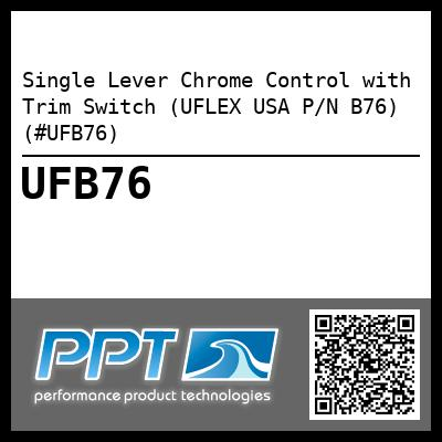 Single Lever Chrome Control with Trim Switch (UFLEX USA P/N B76) (#UFB76) - Click Here to See Product Details