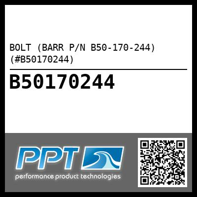 BOLT (BARR P/N B50-170-244) (#B50170244) - Click Here to See Product Details