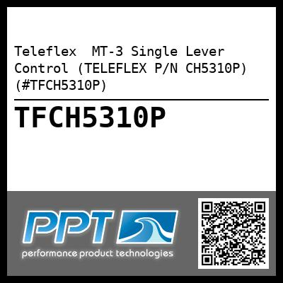 Teleflex  MT-3 Single Lever Control (TELEFLEX P/N CH5310P) (#TFCH5310P) - Click Here to See Product Details