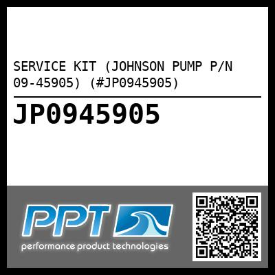 SERVICE KIT (JOHNSON PUMP P/N 09-45905) (#JP0945905) - Click Here to See Product Details