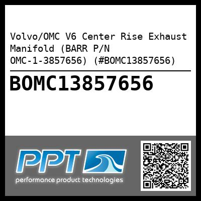 Volvo/OMC V6 Center Rise Exhaust Manifold (BARR P/N OMC-1-3857656) (#BOMC13857656) - Click Here to See Product Details