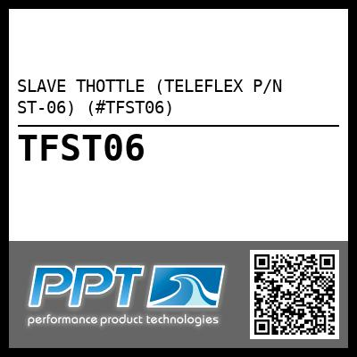 SLAVE THOTTLE (TELEFLEX P/N ST-06) (#TFST06) - Click Here to See Product Details