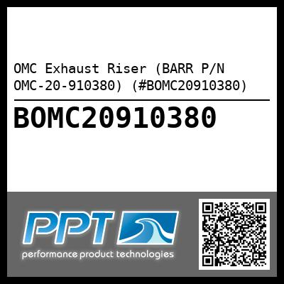 OMC Exhaust Riser (BARR P/N OMC-20-910380) (#BOMC20910380) - Click Here to See Product Details