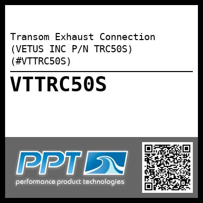 Transom Exhaust Connection (VETUS INC P/N TRC50S) (#VTTRC50S) - Click Here to See Product Details