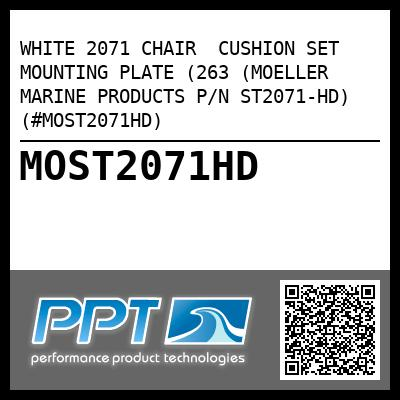 WHITE 2071 CHAIR  CUSHION SET  MOUNTING PLATE (263 (MOELLER MARINE PRODUCTS P/N ST2071-HD) (#MOST2071HD) - Click Here to See Product Details