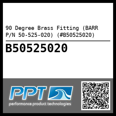90 Degree Brass Fitting (BARR P/N 50-525-020) (#B50525020) - Click Here to See Product Details
