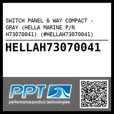 SWITCH PANEL 6 WAY COMPACT - GRAY (HELLA MARINE P/N H73070041) (#HELLAH73070041) - Click Here to See Product Details