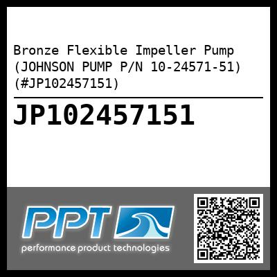 Bronze Flexible Impeller Pump (JOHNSON PUMP P/N 10-24571-51) (#JP102457151) - Click Here to See Product Details