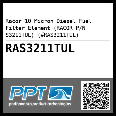Racor 10 Micron Diesel Fuel Filter Element (RACOR P/N S3211TUL) (#RAS3211TUL) - Click Here to See Product Details
