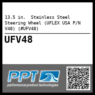 13.5 in.  Stainless Steel Steering Wheel (UFLEX USA P/N V48) (#UFV48) - Click Here to See Product Details