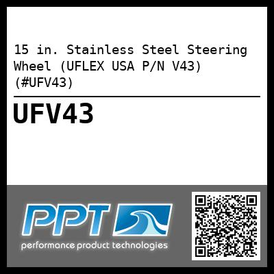 15 in. Stainless Steel Steering Wheel (UFLEX USA P/N V43) (#UFV43) - Click Here to See Product Details