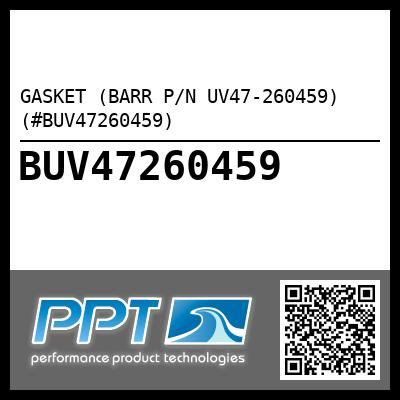 GASKET (BARR P/N UV47-260459) (#BUV47260459) - Click Here to See Product Details