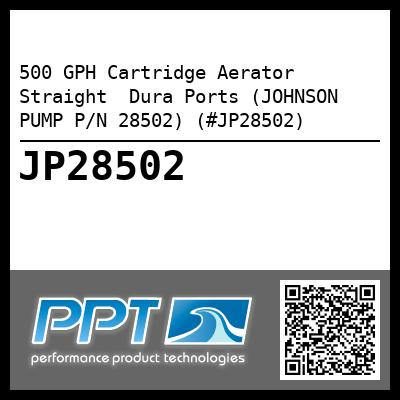 500 GPH Cartridge Aerator Straight  Dura Ports (JOHNSON PUMP P/N 28502) (#JP28502) - Click Here to See Product Details