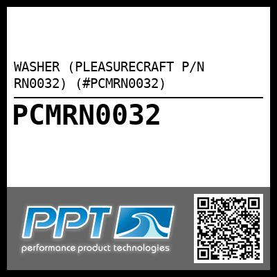 WASHER (PLEASURECRAFT P/N RN0032) (#PCMRN0032) - Click Here to See Product Details
