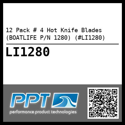 12 Pack # 4 Hot Knife Blades (BOATLIFE P/N 1280) (#LI1280) - Click Here to See Product Details