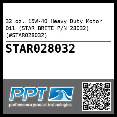 32 oz. 15W-40 Heavy Duty Motor Oil (STAR BRITE P/N 28032) (#STAR028032) - Click Here to See Product Details