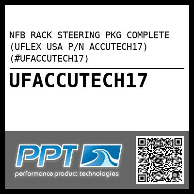 NFB RACK STEERING PKG COMPLETE (UFLEX USA P/N ACCUTECH17) (#UFACCUTECH17) - Click Here to See Product Details