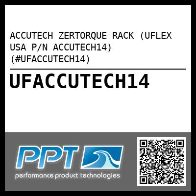 ACCUTECH ZERTORQUE RACK (UFLEX USA P/N ACCUTECH14) (#UFACCUTECH14) - Click Here to See Product Details