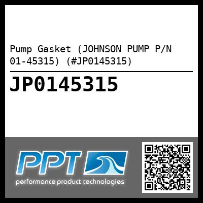 Pump Gasket (JOHNSON PUMP P/N 01-45315) (#JP0145315) - Click Here to See Product Details