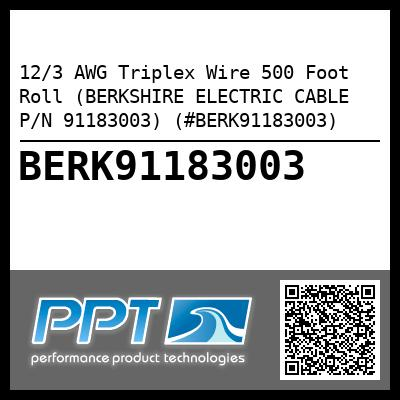 12/3 AWG Triplex Wire 500 Foot Roll (BERKSHIRE ELECTRIC CABLE P/N 91183003) (#BERK91183003) - Click Here to See Product Details
