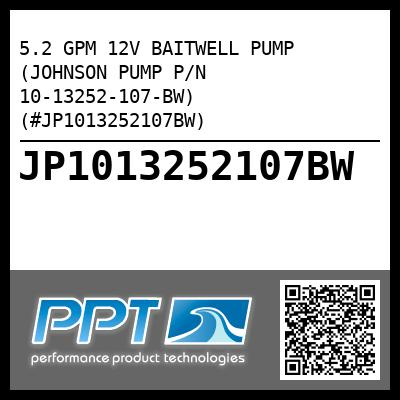 5.2 GPM 12V BAITWELL PUMP (JOHNSON PUMP P/N 10-13252-107-BW) (#JP1013252107BW) - Click Here to See Product Details