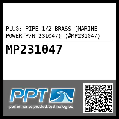 PLUG: PIPE 1/2 BRASS (MARINE POWER P/N 231047) (#MP231047) - Click Here to See Product Details