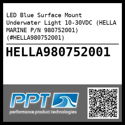 LED Blue Surface Mount Underwater Light 10-30VDC (HELLA MARINE P/N 980752001) (#HELLA980752001) - Click Here to See Product Details