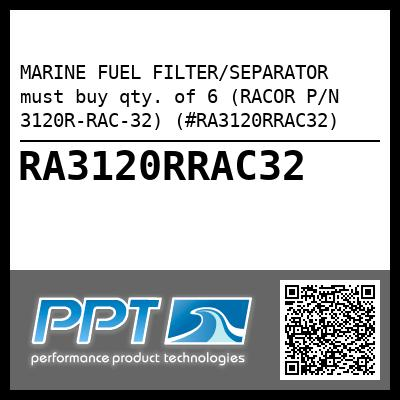 MARINE FUEL FILTER/SEPARATOR  must buy qty. of 6 (RACOR P/N 3120R-RAC-32) (#RA3120RRAC32) - Click Here to See Product Details