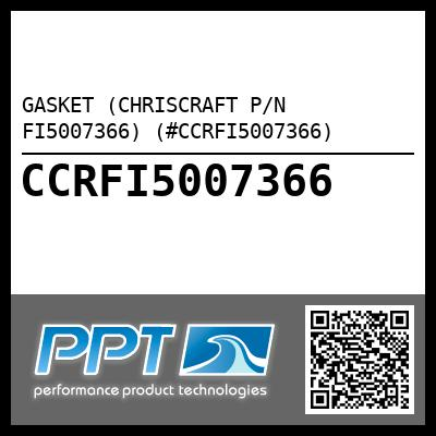 GASKET (CHRISCRAFT P/N FI5007366) (#CCRFI5007366) - Click Here to See Product Details