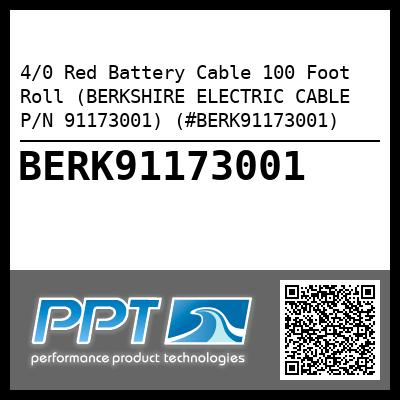 4/0 Red Battery Cable 100 Foot Roll (BERKSHIRE ELECTRIC CABLE P/N 91173001) (#BERK91173001) - Click Here to See Product Details